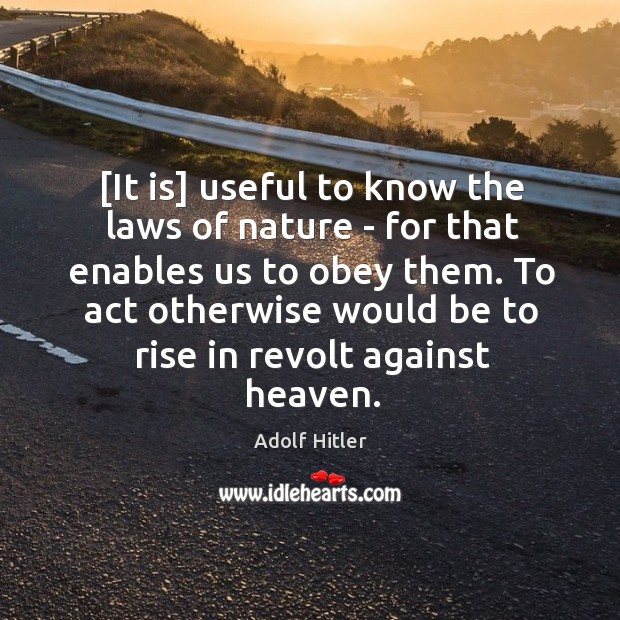 [It is] useful to know the laws of nature – for that Image
