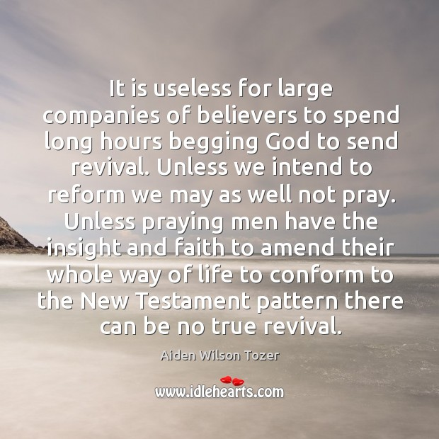 It is useless for large companies of believers to spend long hours Image