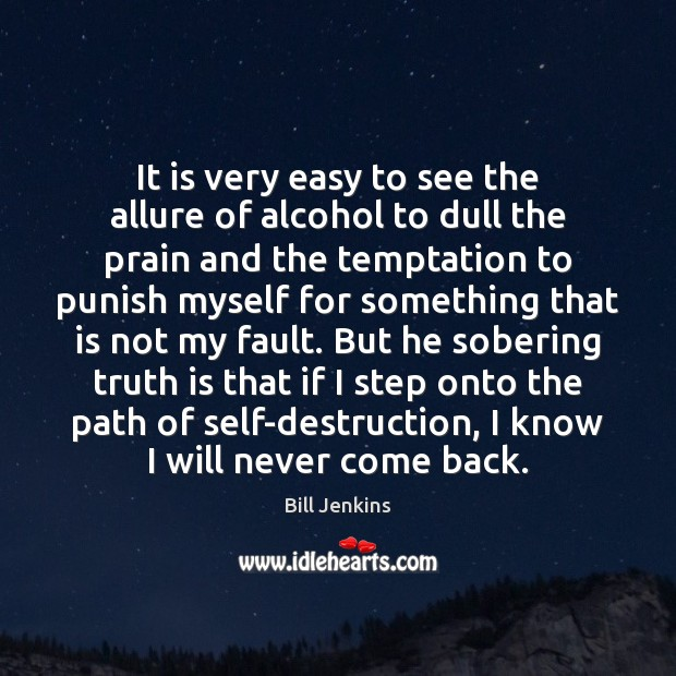 Image, It is very easy to see the allure of alcohol to dull