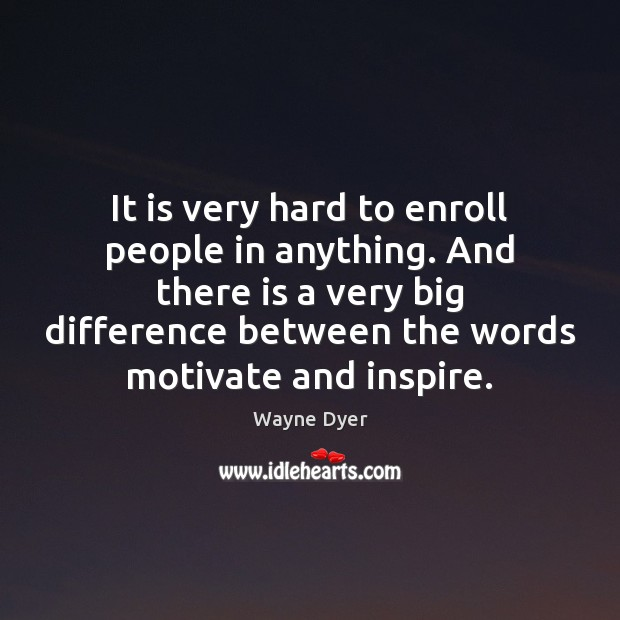 Image, It is very hard to enroll people in anything. And there is