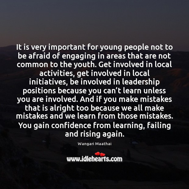 It is very important for young people not to be afraid of Image