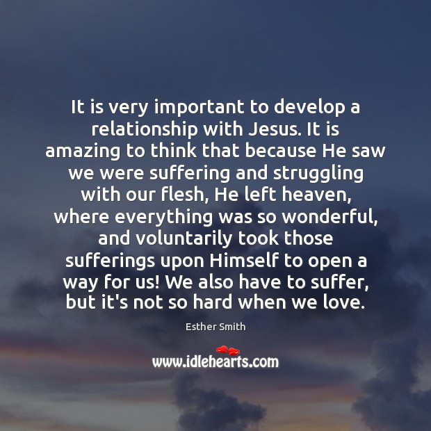 Image, It is very important to develop a relationship with Jesus. It is