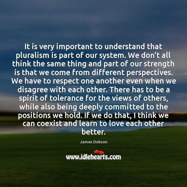It is very important to understand that pluralism is part of our Strength Quotes Image