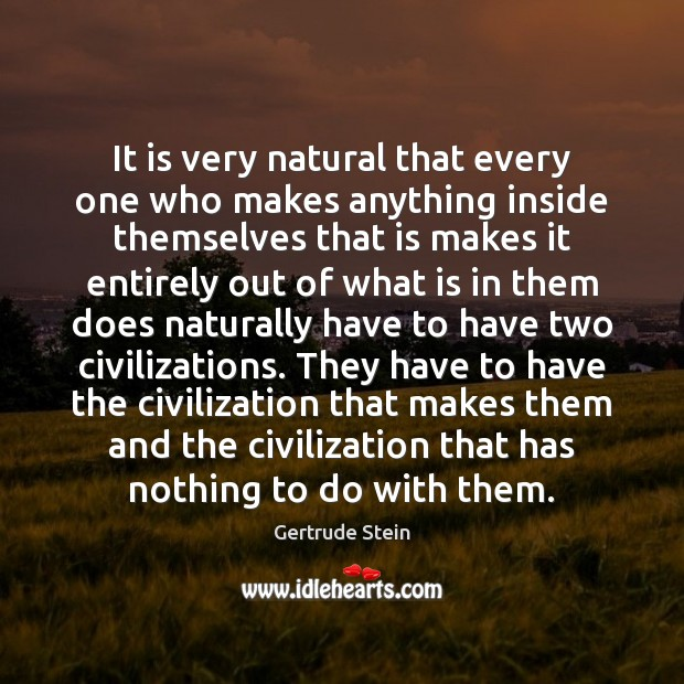 It is very natural that every one who makes anything inside themselves Image