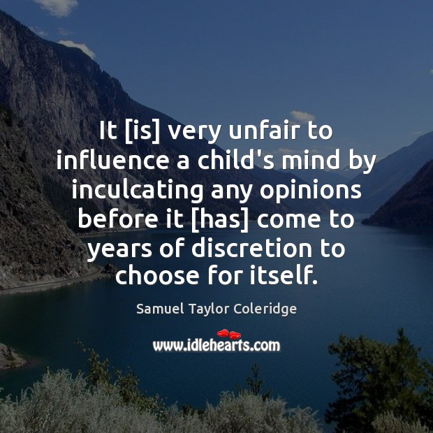 It [is] very unfair to influence a child's mind by inculcating any Image