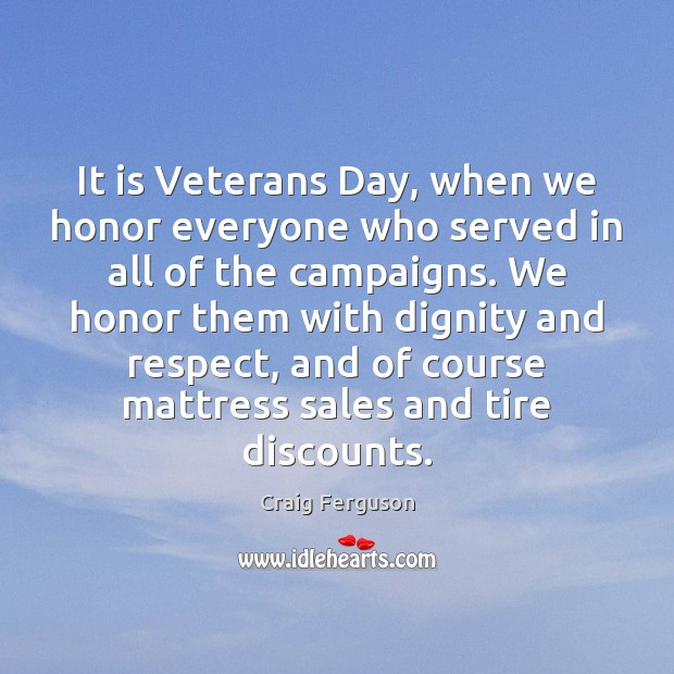 It is Veterans Day, when we honor everyone who served in all Veterans Day Quotes Image