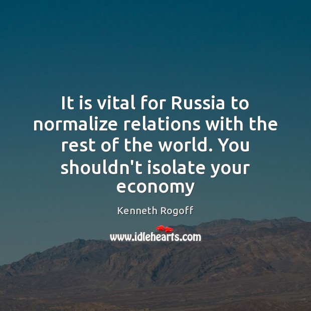 Image, It is vital for Russia to normalize relations with the rest of