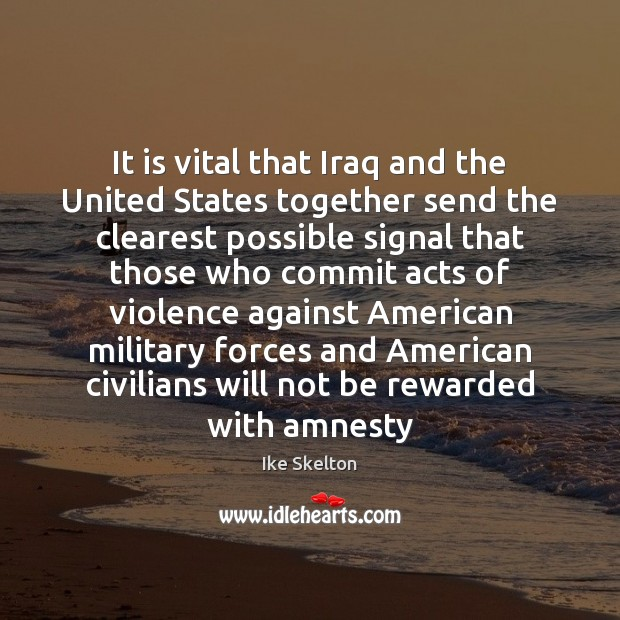 It is vital that Iraq and the United States together send the Image