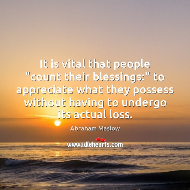 """It is vital that people """"count their blessings:"""" to appreciate what they Image"""