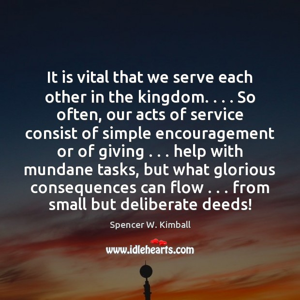 Image, It is vital that we serve each other in the kingdom. . . . So