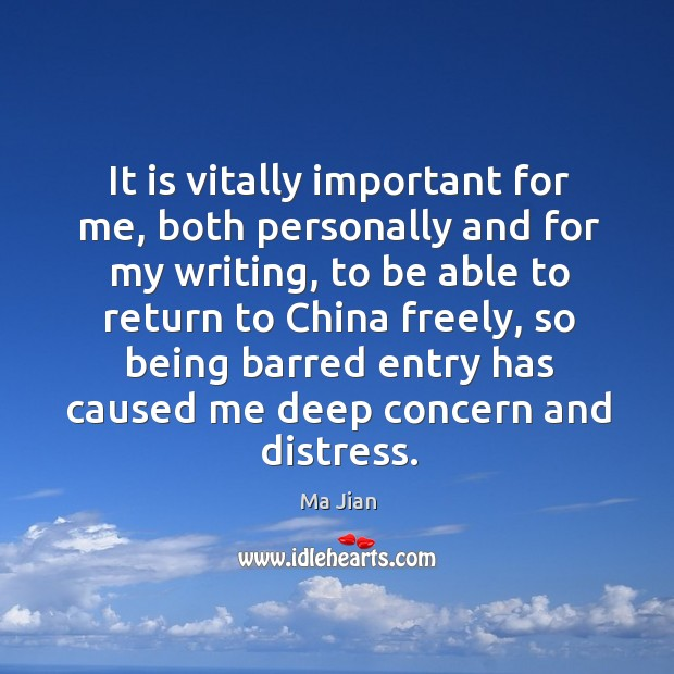It is vitally important for me, both personally and for my writing, to be able to return to china freely Image