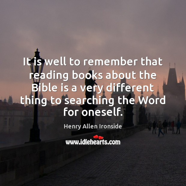 It is well to remember that reading books about the Bible is Image