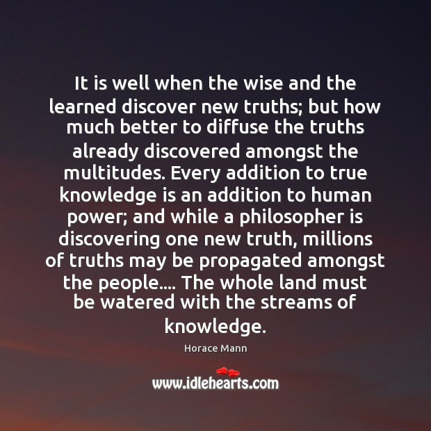 It is well when the wise and the learned discover new truths; Image