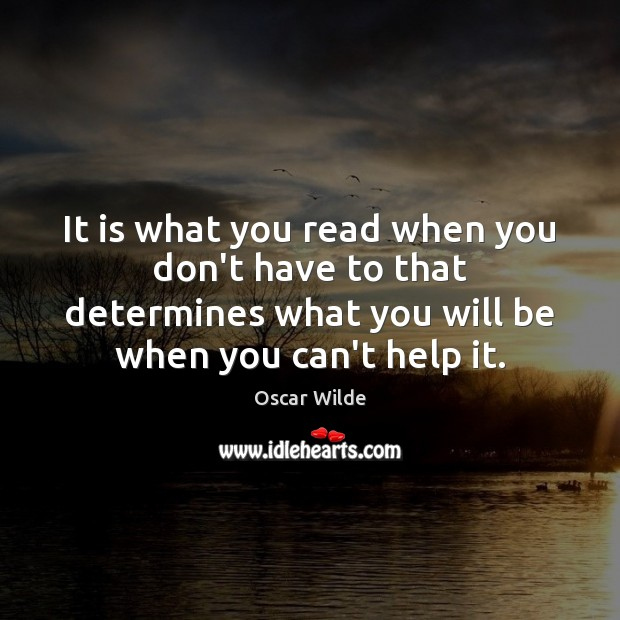 Image, It is what you read when you don't have to that determines