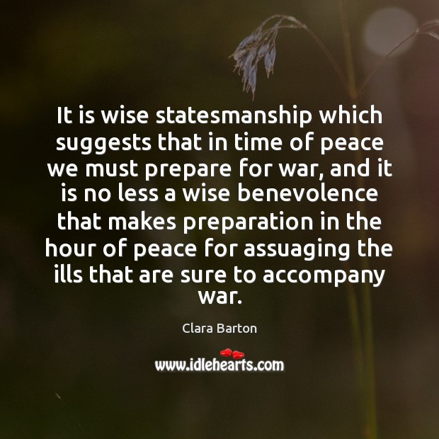 Image, It is wise statesmanship which suggests that in time of peace we