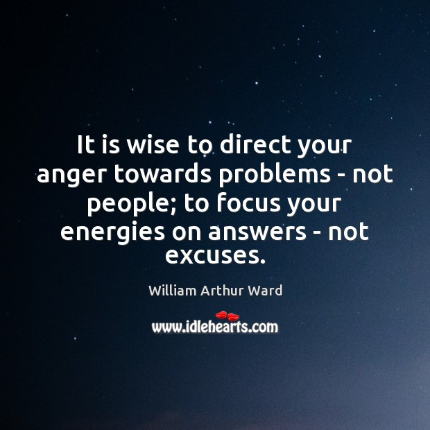 It is wise to direct your anger towards problems – not people; Image