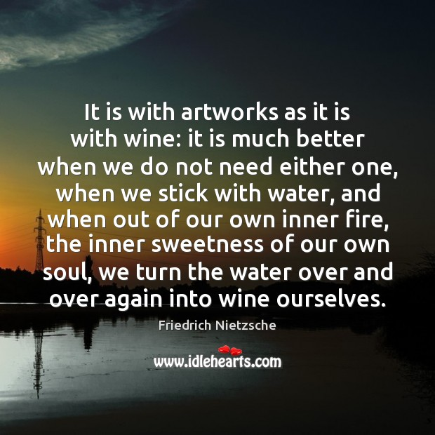 Image, It is with artworks as it is with wine: it is much