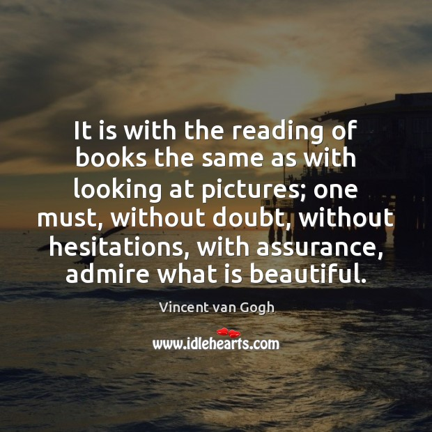 It is with the reading of books the same as with looking Image
