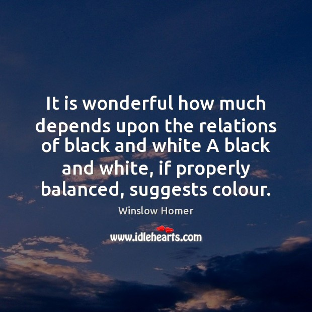 It is wonderful how much depends upon the relations of black and Image