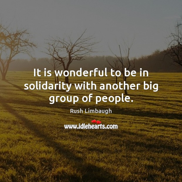 It is wonderful to be in solidarity with another big group of people. Image