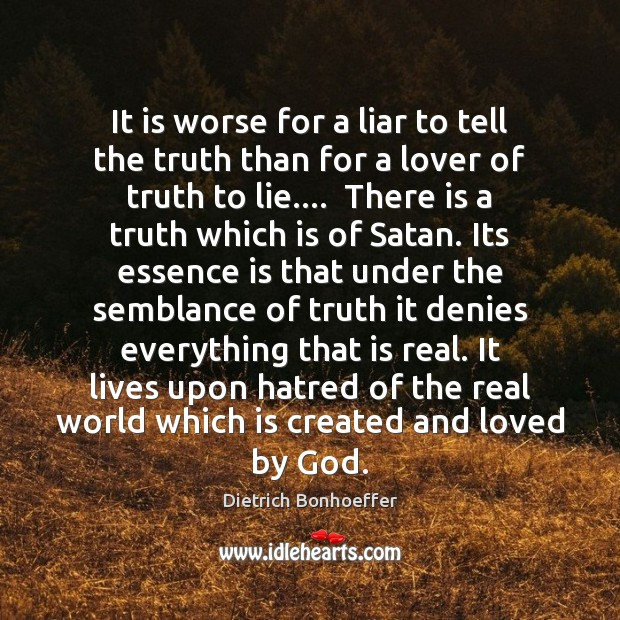 Image, It is worse for a liar to tell the truth than for
