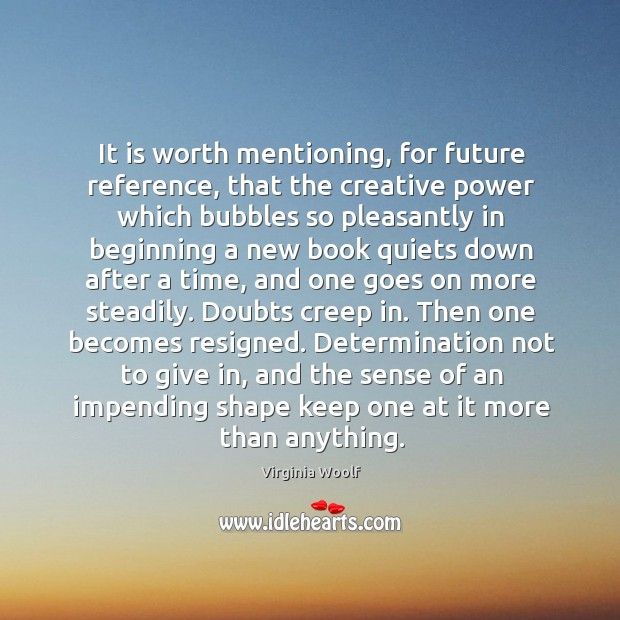 It is worth mentioning, for future reference, that the creative power which bubbles so pleasantly Image
