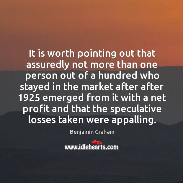 It is worth pointing out that assuredly not more than one person Benjamin Graham Picture Quote