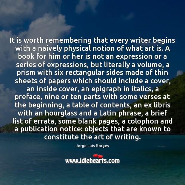 It is worth remembering that every writer begins with a naively physical Image