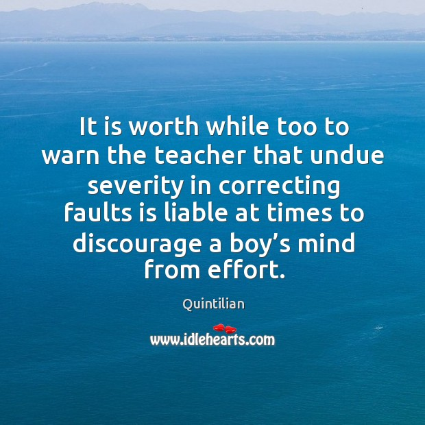 It is worth while too to warn the teacher that undue severity Image