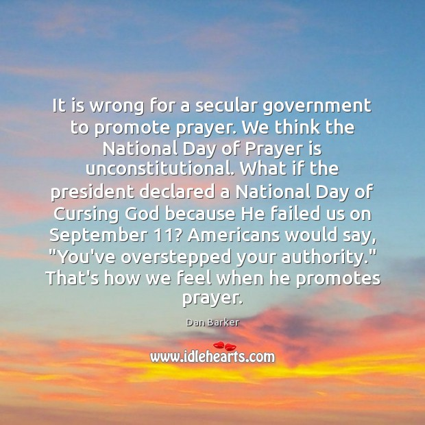 Image, It is wrong for a secular government to promote prayer. We think