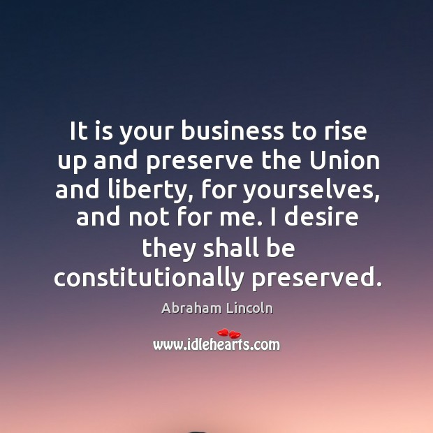 Image, It is your business to rise up and preserve the Union and
