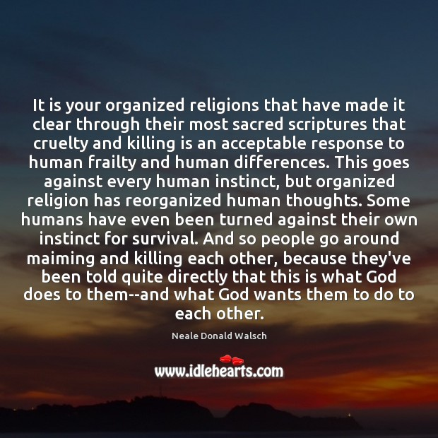 It is your organized religions that have made it clear through their Image