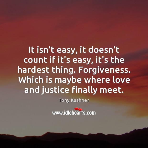 It isn't easy, it doesn't count if it's easy, it's the hardest Image