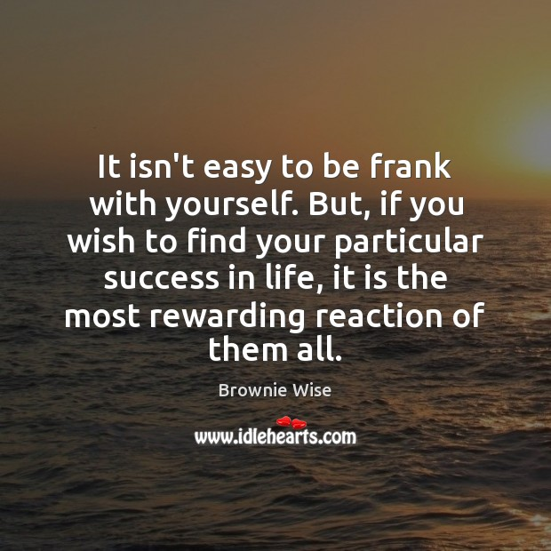 Image, It isn't easy to be frank with yourself. But, if you wish