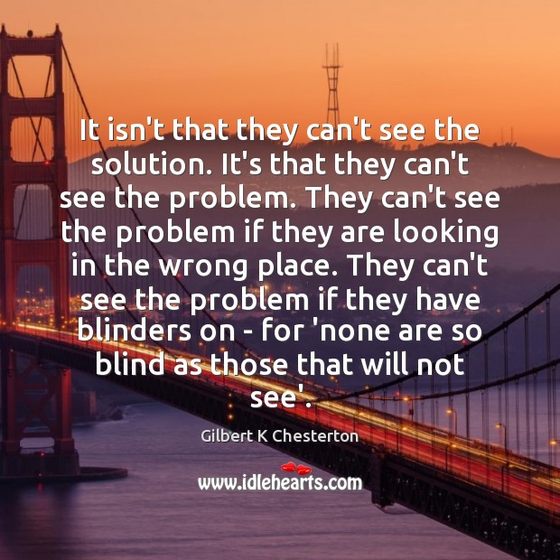 It isn't that they can't see the solution. It's that they can't Image