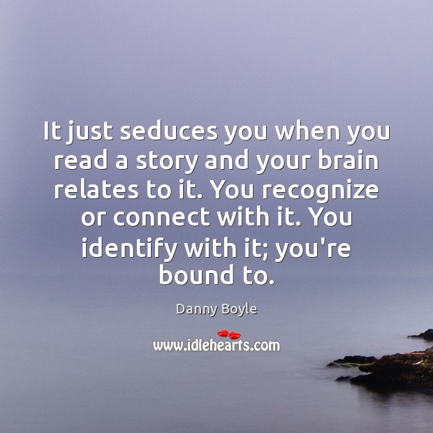 It just seduces you when you read a story and your brain Image