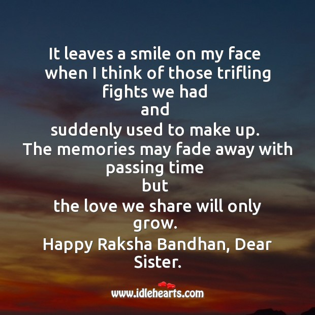 It leaves a smile on my face when I think of those trifling fights we had Raksha Bandhan Quotes Image