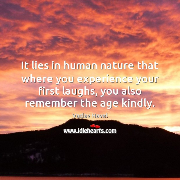 It lies in human nature that where you experience your first laughs, Image
