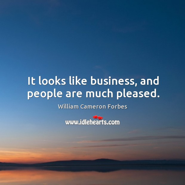It looks like business, and people are much pleased. Image