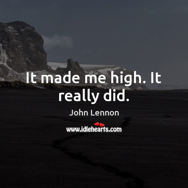 It made me high. It really did. Image