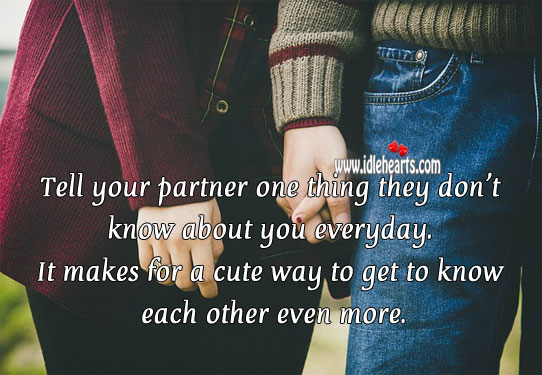 Tell your partner one thing they don't know about you everyday. Relationship Tips Image