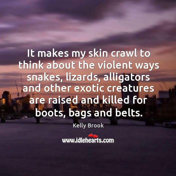 It makes my skin crawl to think about the violent ways snakes, lizards, alligators and other exotic Image