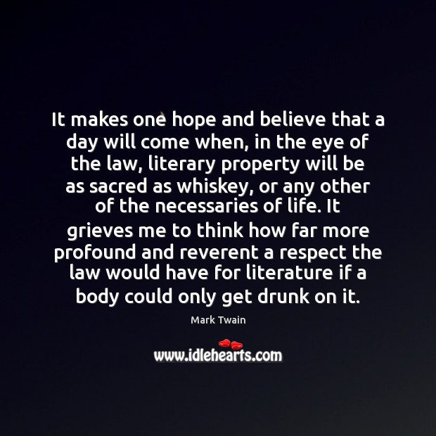 It makes one hope and believe that a day will come when, Image