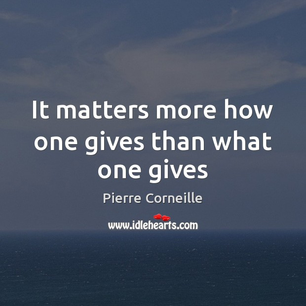 It matters more how one gives than what one gives Image