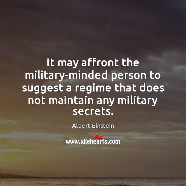 It may affront the military-minded person to suggest a regime that does Image