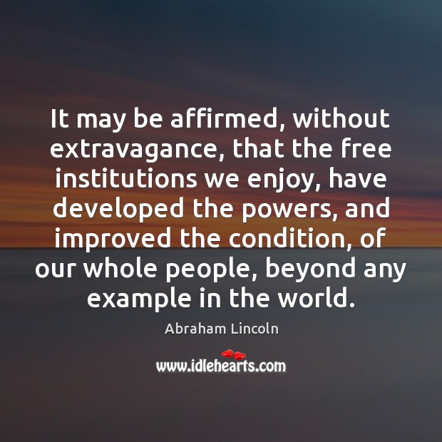 Image, It may be affirmed, without extravagance, that the free institutions we enjoy,