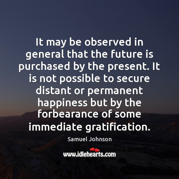 It may be observed in general that the future is purchased by Image