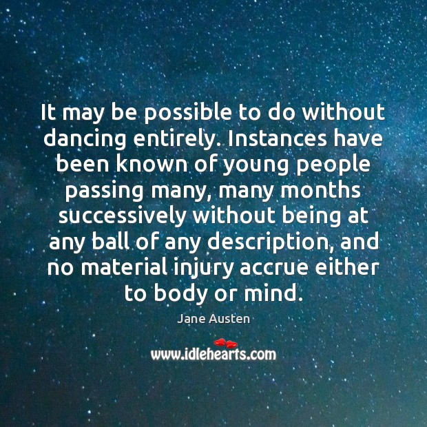 Image, It may be possible to do without dancing entirely. Instances have been