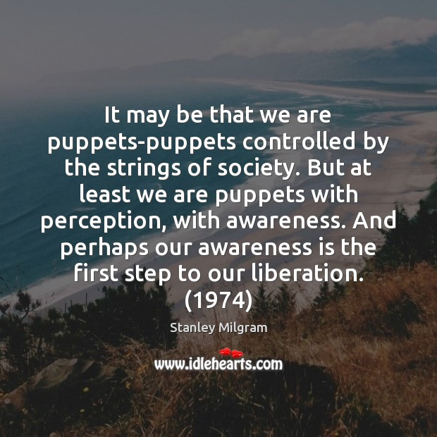 It may be that we are puppets-puppets controlled by the strings of Image