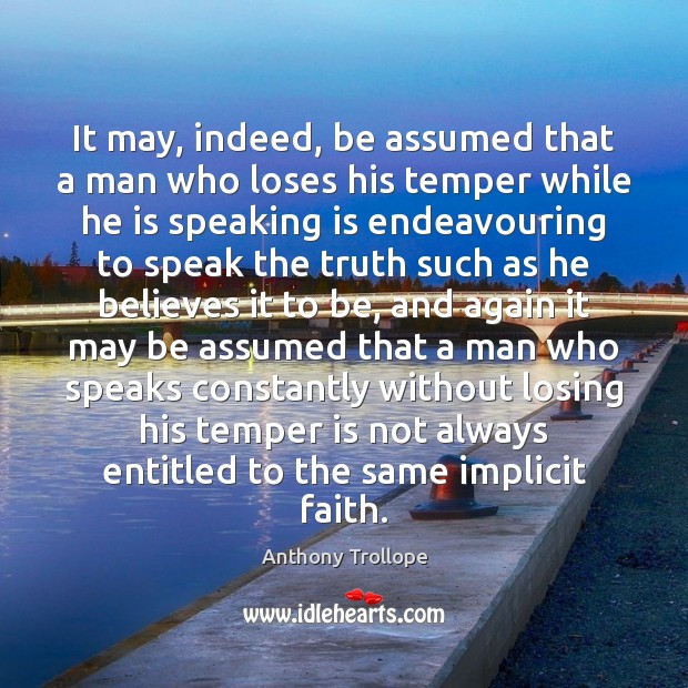 Image, It may, indeed, be assumed that a man who loses his temper